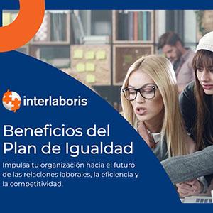 ▷ Beneficios y ventajas【PLAN DE IGUALDAD】- ▷ INTERLABORIS
